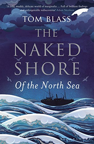 9781408815496: The Naked Shore: Of the North Sea