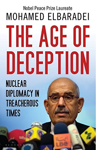 9781408815977: The Age of Deception: Nuclear Diplomacy in Treacherous Times. by Mohamed El Baradei