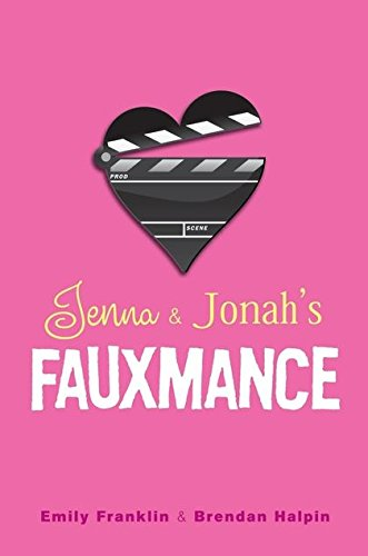 9781408816301: Jenna & Jonah's Fauxmance. by Emily Franklin, Brendan Halpin