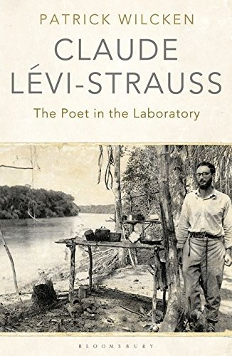 9781408817728: Claude Lévi-Strauss: The Poet in the Laboratory