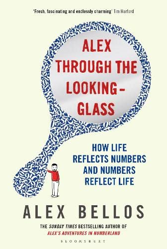 9781408817773: Alex Through the Looking-Glass: How Life Reflects Numbers and Numbers Reflect Life