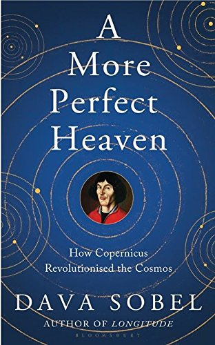 9781408818008: A More Perfect Heaven: How Copernicus Revolutionised the Cosmos