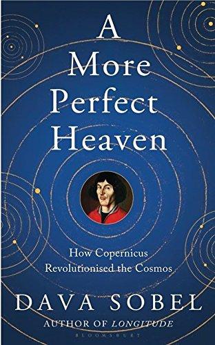 9781408818008: More Perfect Heaven: How Copernicus Revolutionised the Cosmos