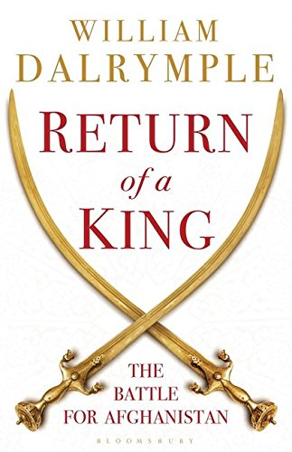 9781408818305: Return of a King: The Battle for Afghanistan