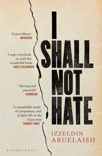 9781408822098: I Shall Not Hate: A Gaza Doctor's Journey on the Road to Peace and Human Dignity