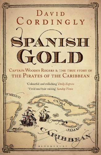 9781408822166: Spanish Gold: Captain Woodes Rogers and the Pirates of the Caribbean