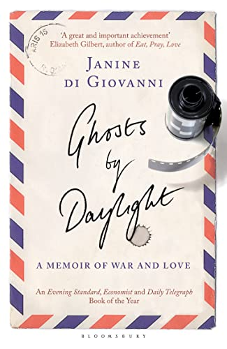 9781408822319: Ghosts by Daylight: A Memoir of War and Love. Janine Di Giovanni