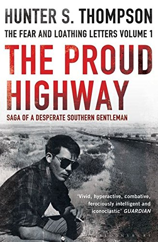 The Proud Highway: Hunter S. Thompson