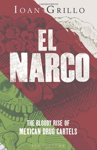 9781408824337: El Narco: The Bloody Rise of Mexican Drug Cartels