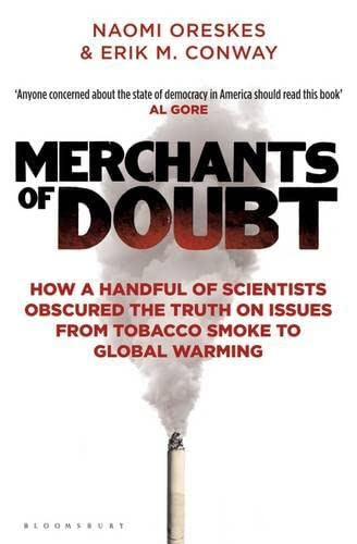 9781408824832: Merchants of Doubt: How a Handful of Scientists Obscured the Truth on Issues from Tobacco Smoke to Global Warming