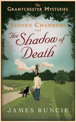 SIDNEY CHAMBERS AND THE SHADOW OF DEATH - THE GRANTCHESTER MYSTERIES BOOK ONE - SIGNED, LINED & D...