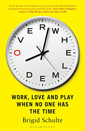 9781408826683: Overwhelmed: Work, Love and Play When No One Has the Time