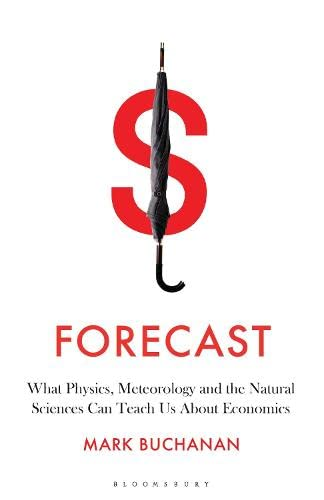 9781408827376: Forecast: What Physics, Meteorology, and the Natural Sciences Can Teach Us About Economics