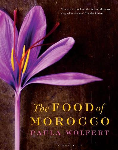 The Food of Morocco: Paula Wolfert