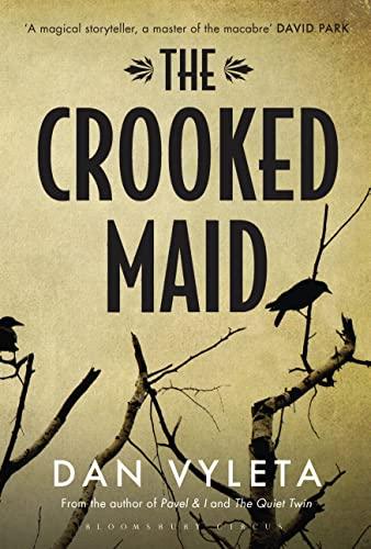 The Crooked Maid: Vyleta, Dan