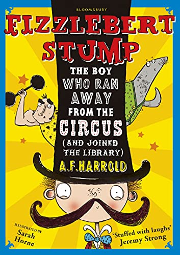 Fizzlebert Stump: The Boy Who Ran Away: A F Harrold
