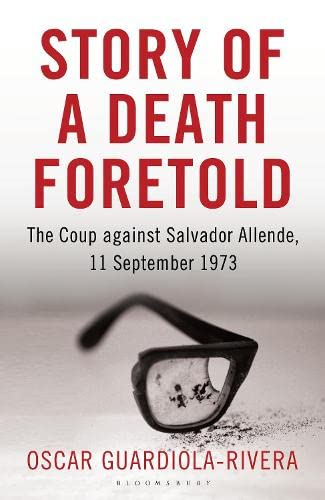 9781408830086: Story of a Death Foretold: The Coup against Salvador Allende, 11 September 1973
