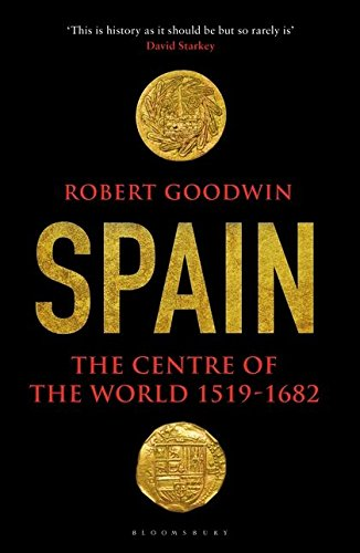 9781408830109: Spain: The Centre of the World 1519-1682