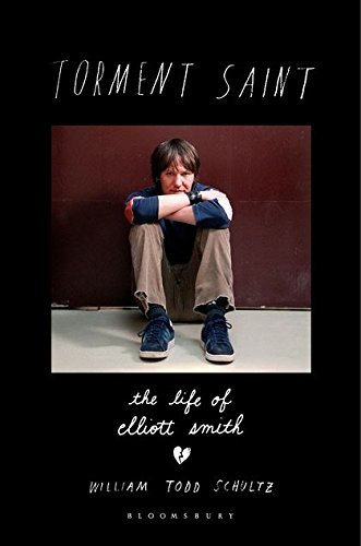 9781408830475: Torment Saint: The Life of Elliott Smith