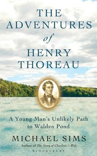 9781408830499: The Adventures of Henry Thoreau: A Young Man's Unlikely Path to Walden Pond