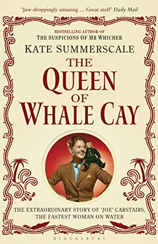 9781408830512: The Queen of Whale Cay: The Extraordinary Story of 'Joe' Carstairs, the Fastest Woman on Water