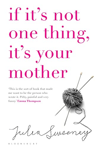 9781408830635: If it's Not One Thing it's Your Mother