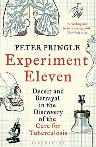 9781408831069: Experiment Eleven: Deceit and Betrayal in the Discovery of the Cure for Tuberculosis