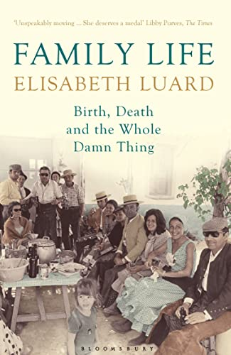 9781408831076: Family Life: Birth, Death and the Whole Damn Thing