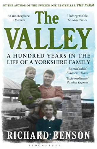 9781408831632: The Valley: A Hundred Years in the Life of a Yorkshire Family