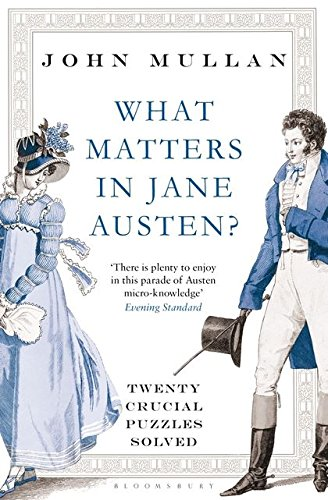 9781408831694: What Matters in Jane Austen?: Twenty Crucial Puzzles Solved