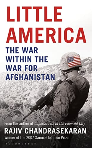 Little America: The War within the War for Afghanistan (1408831805) by Rajiv Chandrasekaran