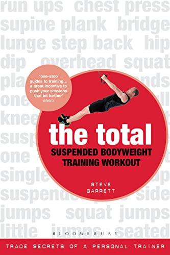 9781408832585: The Total Suspended Bodyweight Training Workout: Trade Secrets of a Personal Trainer