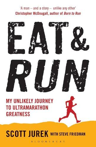 9781408833407: Eat and Run: My Unlikely Journey to Ultramarathon Greatness