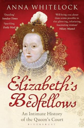 9781408833643: Elizabeth's Bedfellows: An Intimate History of the Queen's Court