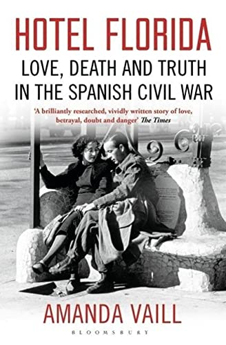 9781408833896: Hotel Florida: Truth, Love and Death in the Spanish Civil War