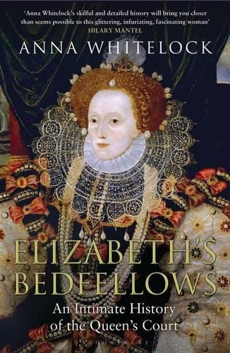 9781408836613: Elizabeth's Bedfellows: An Intimate History of the Queen's Court