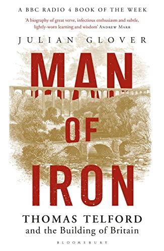 Man of Iron : Thomas Telford and: Julian Glover