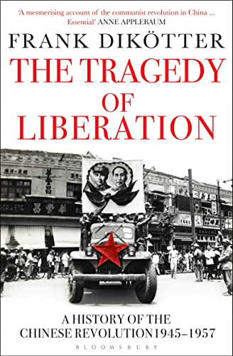 9781408837603: The Tragedy of Liberation: A History of the Chinese Revolution 1945-1957