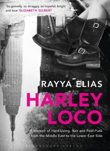 9781408837672: Harley Loco: A Memoir of Hard Living, Hair and Post-punk, from the Middle East to the Lower East Side
