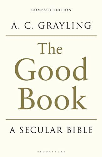 9781408837832: The Good Book: A Secular Bible