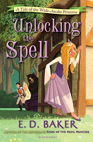 9781408838457: Unlocking the Spell: A Tale of the Wide-Awake Princess