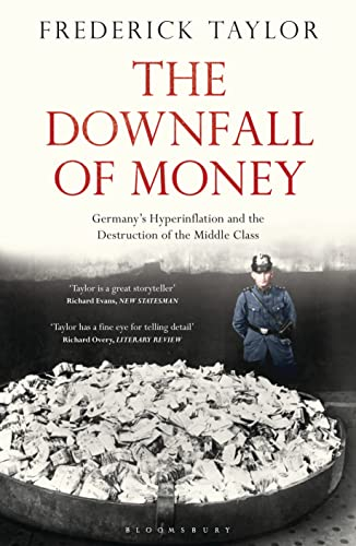 9781408839911: The Downfall of Money: Germany's Hyperinflation and the Destruction of the Middle Class