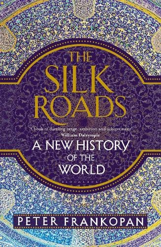 9781408839973: The Silk Roads: A New History of the World