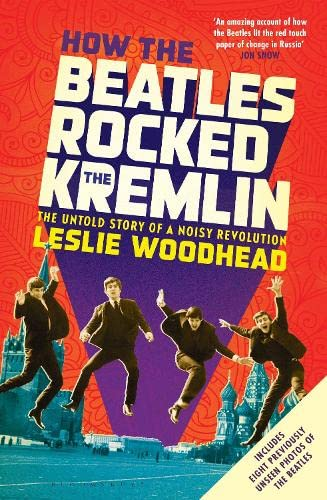 9781408840429: How the Beatles Rocked the Kremlin: The Untold Story of a Noisy Revolution