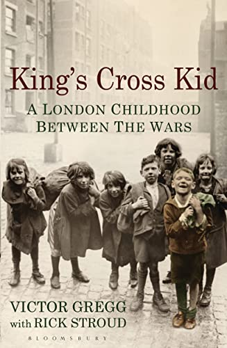 9781408840511: King's Cross Kid: A Childhood between the Wars