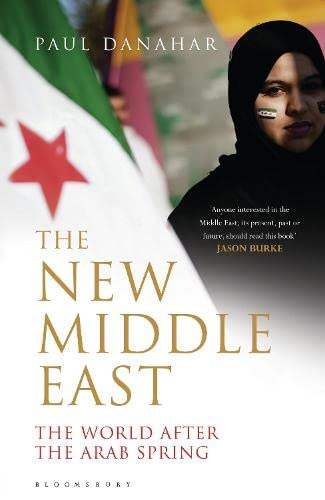 9781408840573: The New Middle East: The World After the Arab Spring
