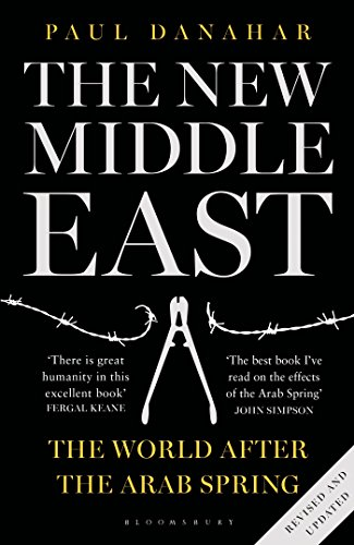 9781408840603: The New Middle East: The World After the Arab Spring