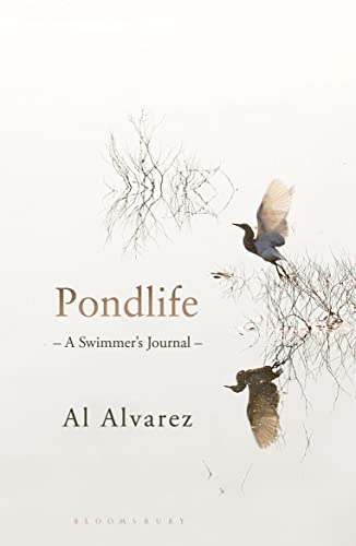 Pondlife: A Swimmer's Journal: Alvarez, Al