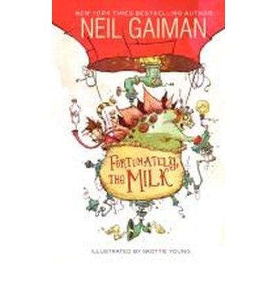 9781408841778: [(Fortunately, the Milk * *)] [Author: Neil Gaiman] published on (September, 2013)
