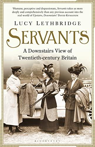 9781408842706: Servants: A Downstairs View of Twentieth-century Britain